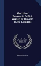 Life of Benvenuto Cellini, Written by Himself, Tr. by T. Nugent