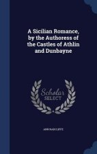 Sicilian Romance, by the Authoress of the Castles of Athlin and Dunbayne