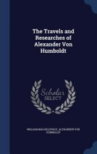 Travels and Researches of Alexander Von Humboldt