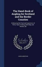 Hand-Book of Angling for Scotland and the Border Counties
