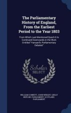 Parliamentary History of England, from the Earliest Period to the Year 1803