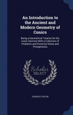 Introduction to the Ancient and Modern Geometry of Conics