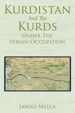 Kurdistan and the Kurds Under the Syrian Occupation