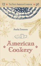 The First American Cookbook: A Facsimile of