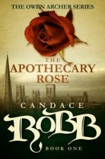 THE APOTHECARY ROSE: THE OWEN ARCHER SER