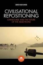 Civilisational Repositioning: China's Rise and the Future of the Arab People