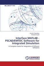 Interface MATLAB - PSCAD/EMTDC Software for Integrated Simulation