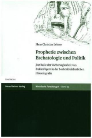 Prophetie zwischen Eschatologie und Politik