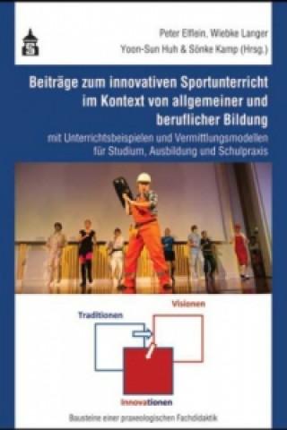Beiträge zum innovativen Sportunterricht im Kontext von allgemeiner und beruflicher Bildung