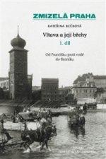Zmizelá Praha Vltava a její břehy