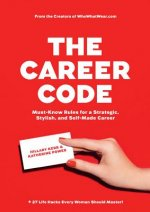 Career Code: Must-Know Rules For a Strategic, Stylish, and Self-Made Career
