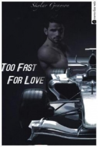 Too Fast For Love