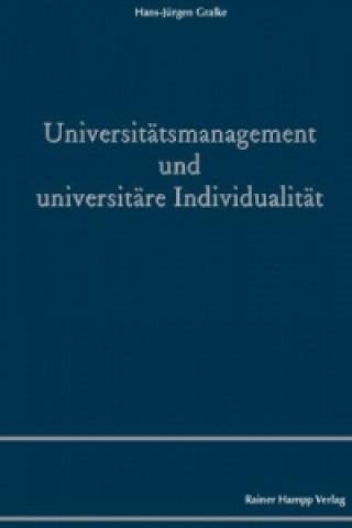 Universitätsmanagement und universitäre Individualität