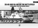 SU-85 and SU-100 on the Battlefield: World War Two Photobook Series