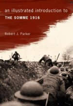 Illustrated Introduction to the Somme 1916
