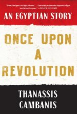 Once Upon a Revolution an Egyptian Story