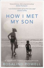 How I Met My Son Story Of Adoption