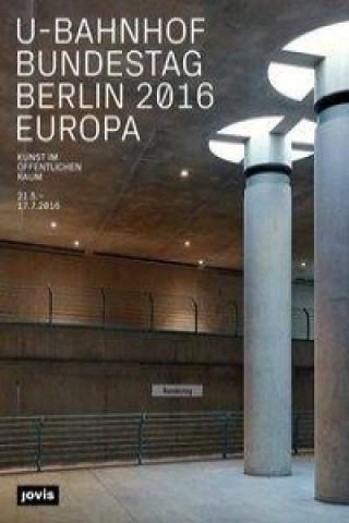 U-Bahnhof Bundestag Berlin 2016 Europa