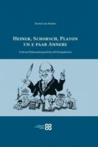 Heiner, Schorsch, Platon un e paar Annere