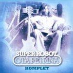 Petřina Ota: Super-robot. Komplet - 2CD