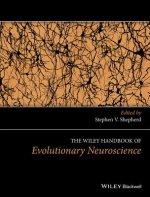 Wiley Handbook of Evolutionary Neuroscience