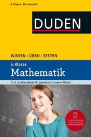Duden Wissen - Üben - Testen: Mathematik 6. Klasse