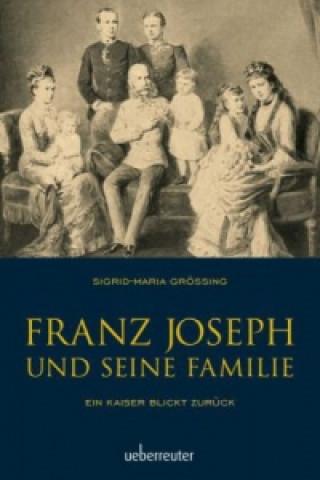 Franz Joseph und seine Familie