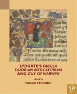 Lydgate's Fabula Duorum Mercatorum and Guy of Warwyk