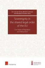 Sovereignty in the Shared Legal Order of the EU: Core Values of Regulation and Enforcement