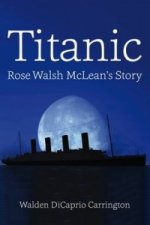 Titanic: Rose Walsh Mclean's Story