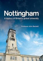 Nottingham: A History of Britain's Global University