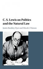 CS LEWIS ON POLITICS NATURAL LAW