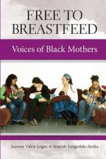 Free to Breastfeed: The Voices of Black Mothers