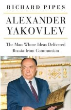 Alexander Yakovlev - The Man Whose Ideas Delivered  Russia from Communism