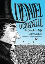 Daniel O'Connell: A Graphic Life