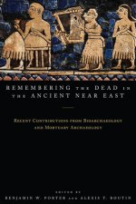 REMEMBERING DEAD ANCIENT NEAR EAST