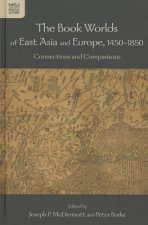 Book Worlds of East Asia and Europe, 1450-1850