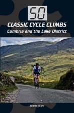 50 Classic Cycle Climbs: Cumbria and the Lake District