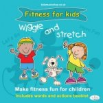 Wiggle and Stretch: Fitness for Kids