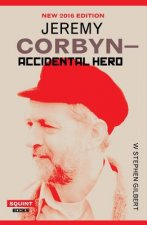 Jeremy Corbyn: Accidental Hero