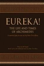 Eureka! The Life and Times of Archimedes