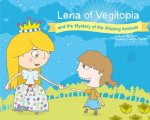 Lena of Vegitopia and the Mystery of the Missing Animals