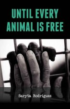 Until Every Animal is Free