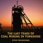 Last Years of Coal Mining in Yorkshire