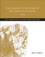Large Catechism of Dr. Martin Luther, 1529