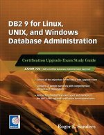 DB2 9 for Linux, UNIX, and Windows Database Administration Upgrade Certification Study Guide
