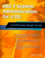 DB2 9 System Administration for Z/OS Certification Study Guide