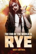 End of the World is Rye