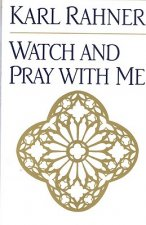 Watch and Pray with Me