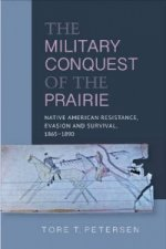 Military Conquest of the Prairie